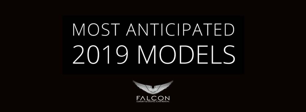 Most Anticipated 2019 Models